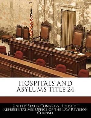 Hospitals and Asylums Title 24