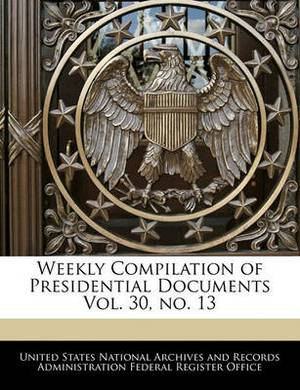 Weekly Compilation of Presidential Documents Vol. 30, No. 13