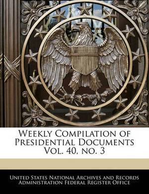 Weekly Compilation of Presidential Documents Vol. 40, No. 3