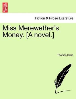 Miss Merewether's Money. [A Novel.]