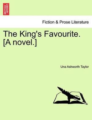 The King's Favourite. [A Novel.]