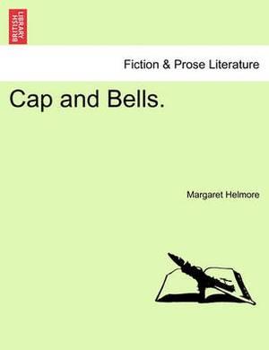 Cap and Bells. Vol. III.