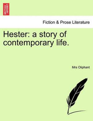 Hester: A Story of Contemporary Life.