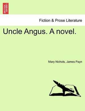 Uncle Angus. a Novel.