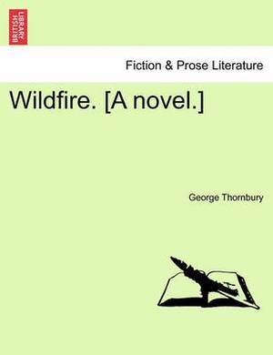 Wildfire. [A Novel.]