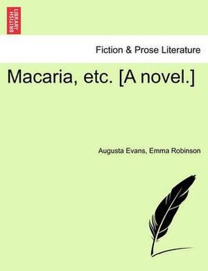 Macaria, Etc. [A Novel.]