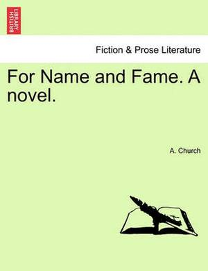 For Name and Fame. a Novel.
