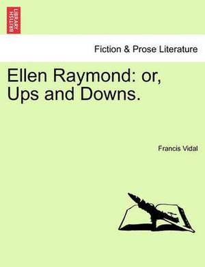Ellen Raymond: Or, Ups and Downs.
