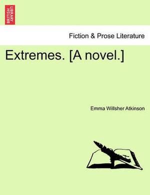 Extremes. [A Novel.]