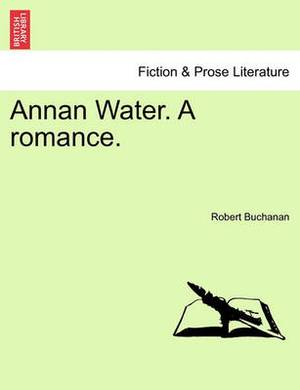 Annan Water. a Romance.