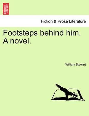 Footsteps Behind Him. a Novel.