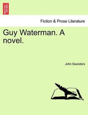 Guy Waterman. a Novel.