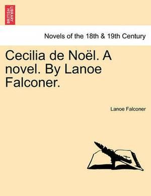 Cecilia de No L. a Novel. by Lanoe Falconer.