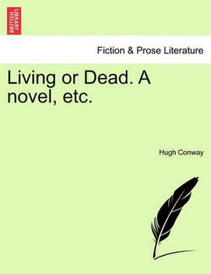 Living or Dead. a Novel, Etc.
