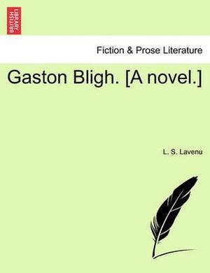 Gaston Bligh. [A Novel.]
