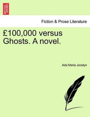 100,000 Versus Ghosts. a Novel. Vol. II.