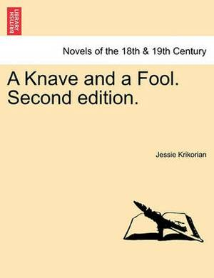 A Knave and a Fool. Second Edition.