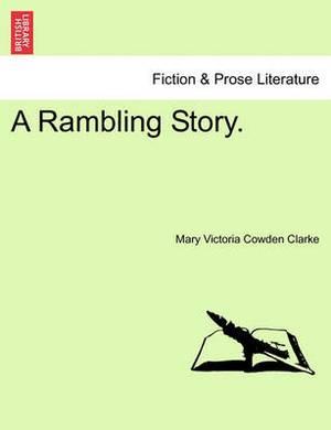 A Rambling Story.
