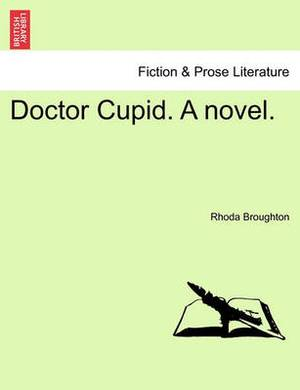 Doctor Cupid. a Novel.