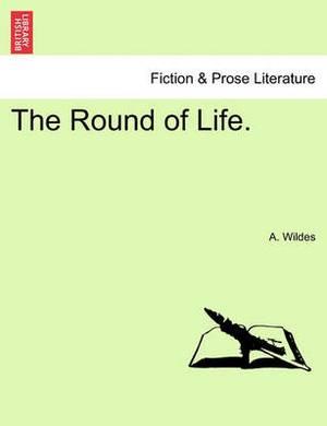 The Round of Life.