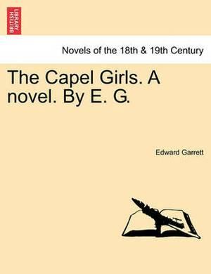 The Capel Girls. a Novel. by E. G.
