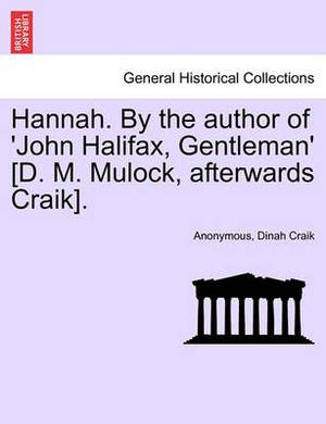 Hannah. by the Author of 'John Halifax, Gentleman' [D. M. Mulock, Afterwards Craik].