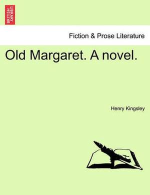 Old Margaret. a Novel.