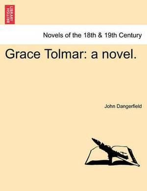 Grace Tolmar: A Novel.