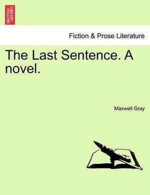 The Last Sentence. a Novel.
