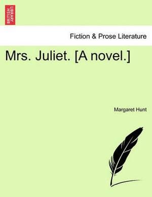 Mrs. Juliet. [A Novel.]