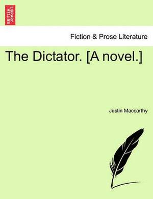 The Dictator. [A Novel.]