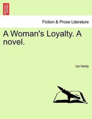 A Woman's Loyalty. a Novel.