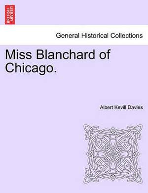 Miss Blanchard of Chicago.