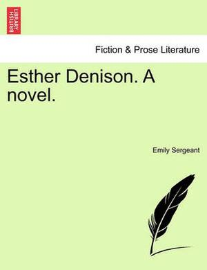Esther Denison. a Novel. Vol. III