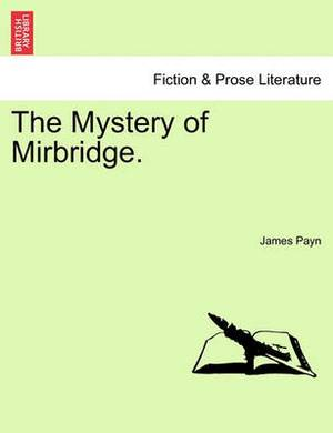 The Mystery of Mirbridge. Vol. III