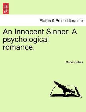 An Innocent Sinner. a Psychological Romance; Volume I of III