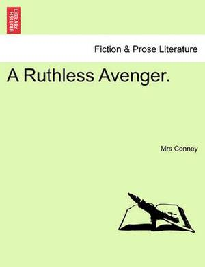 A Ruthless Avenger.