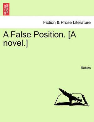 A False Position. [A Novel.]