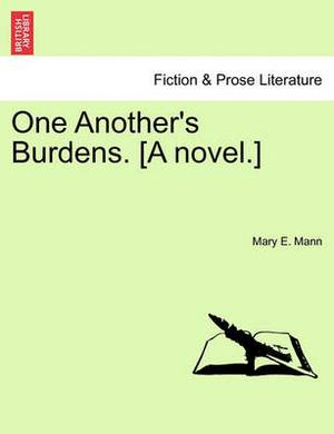 One Another's Burdens. [A Novel.]