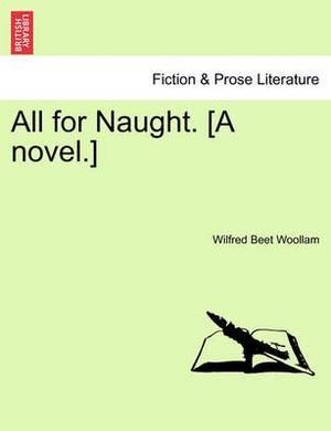 All for Naught. [A Novel.]