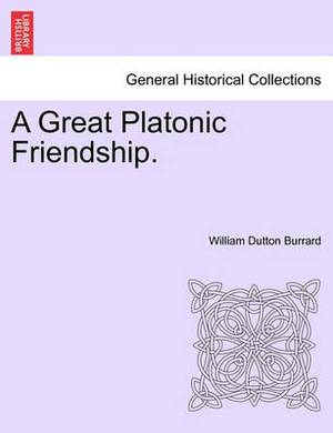 A Great Platonic Friendship.