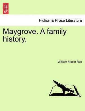 Maygrove. a Family History.