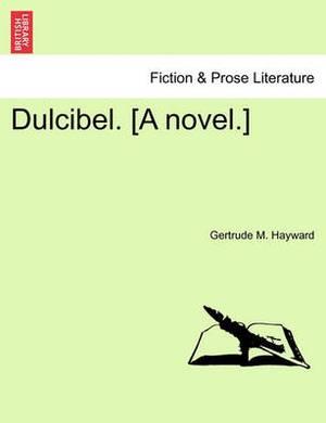 Dulcibel. [A Novel.]