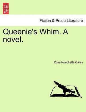 Queenie's Whim. a Novel.