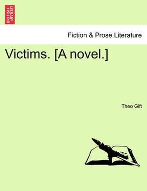 Victims. [A Novel.]
