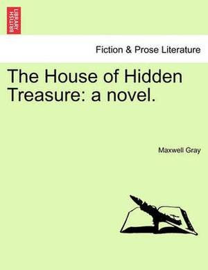 The House of Hidden Treasure: A Novel.