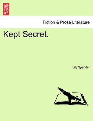 Kept Secret.