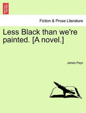 Less Black Than We're Painted. [A Novel.]
