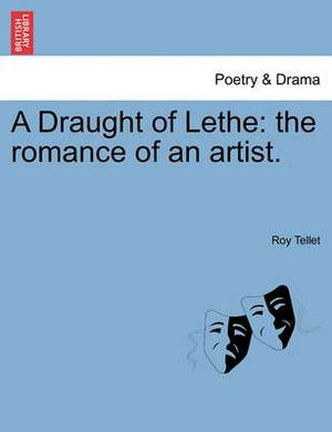 A Draught of Lethe: The Romance of an Artist.