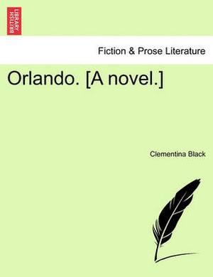 Orlando. [A Novel.] Vol. I.